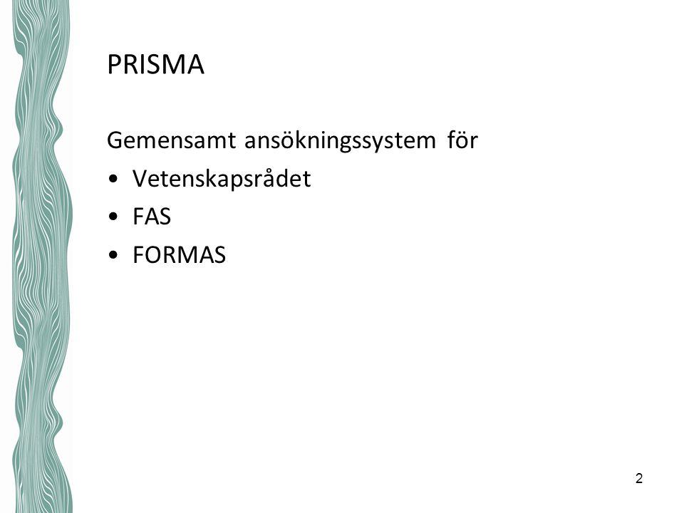 PRISMA Gemensamt ansökningssystem för Vetenskapsrådet FAS FORMAS 2
