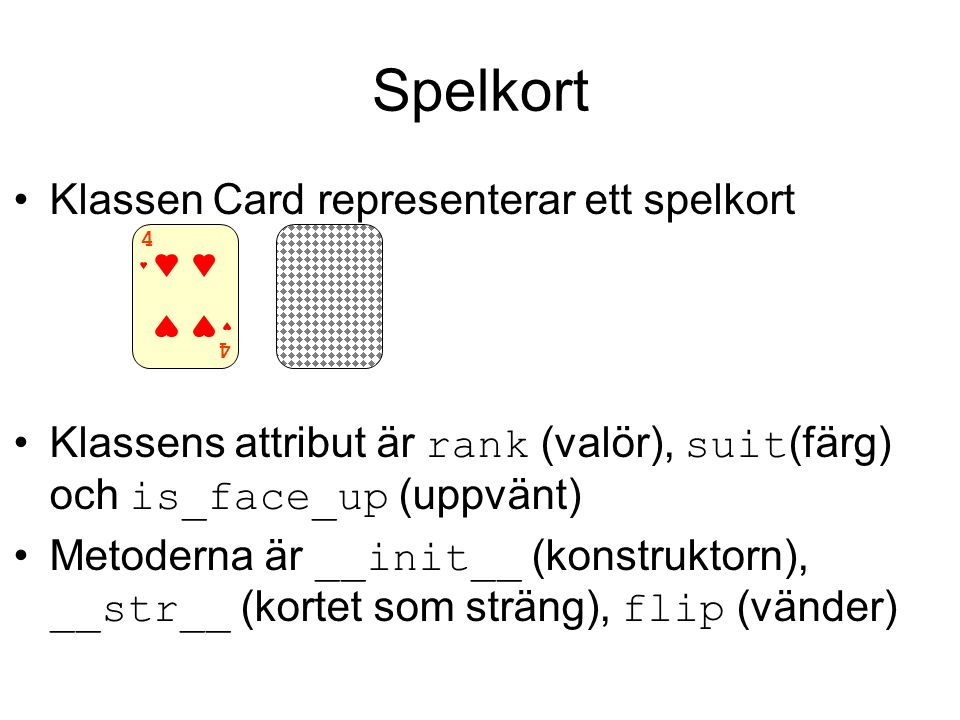 class Player(object): Representerar en spelare.