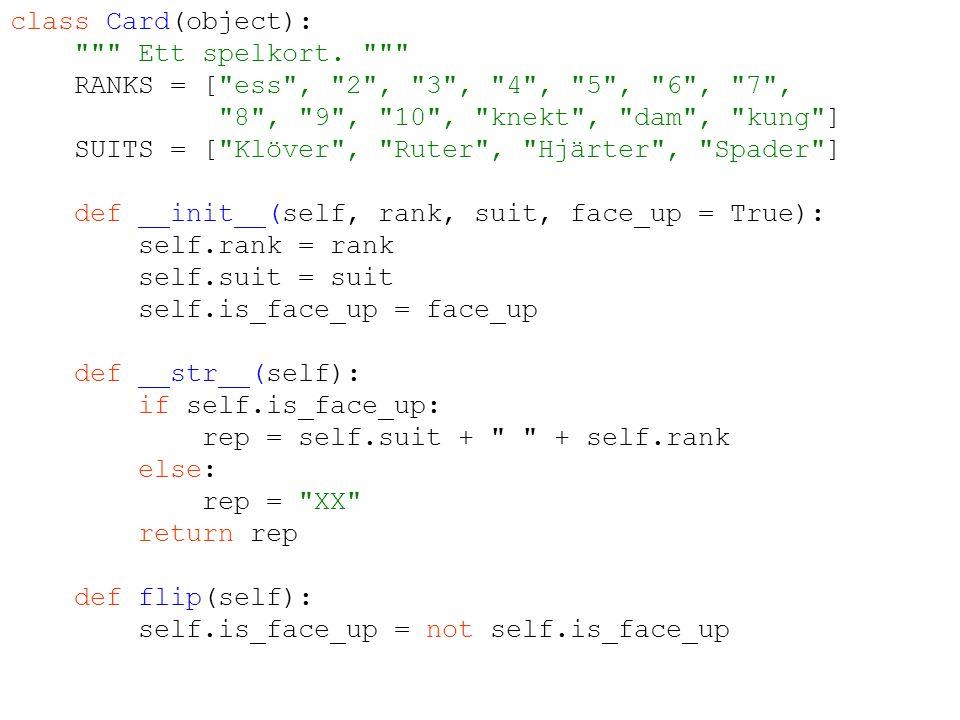 Rita upp ett objekt Card-objekt: rank suit is_face_up 4 Hjärter True