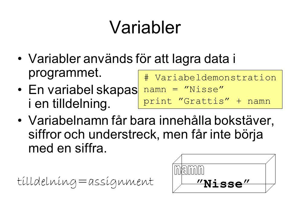 Variabler Variabler används för att lagra data i programmet.