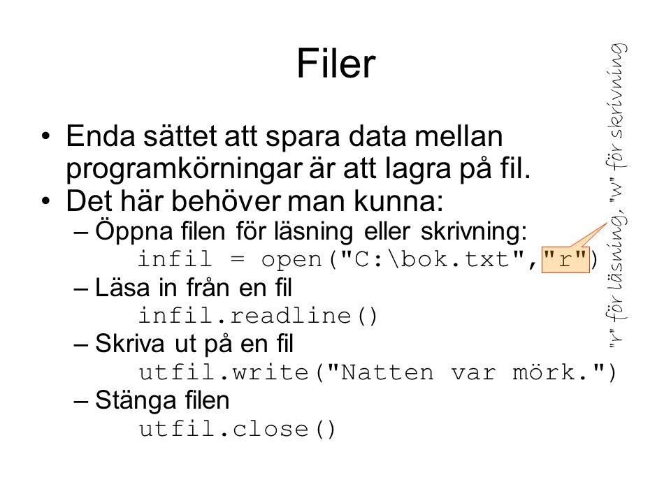 Konservering För att lagra en hel datastruktur (t ex en lista) på fil kan man konservera den: import cPickle strumplista = [ röda , blåa , ylle ] konserv = open( strumpor.txt , w ) cPickle.dump(strumplista,konserv) konserv.close() Den konserverade listan hämtas igen med metoden load konservera = pickle