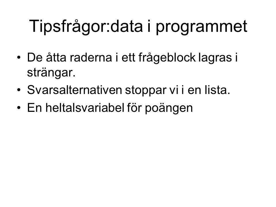 Tipsfrågor:data i programmet De åtta raderna i ett frågeblock lagras i strängar.