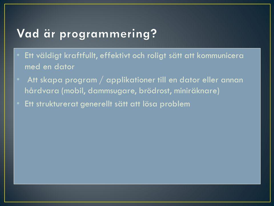Övning – övning – övning – programmering är ett hantverk.