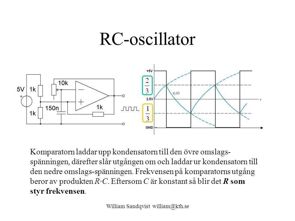 William Sandqvist william@kth.se RC-oscillator Komparatorn laddar upp kondensatorn till den övre omslags- spänningen, därefter slår utgången om och laddar ur kondensatorn till den nedre omslags-spänningen.
