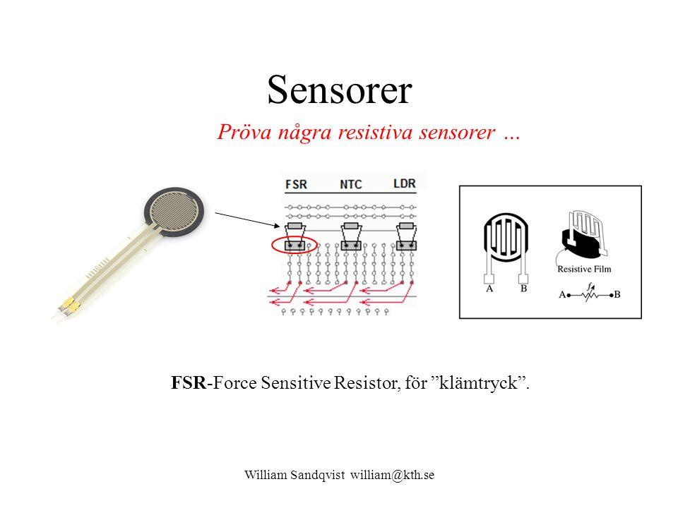 """Sensorer FSR-Force Sensitive Resistor, för """"klämtryck"""". William Sandqvist william@kth.se Pröva några resistiva sensorer …"""