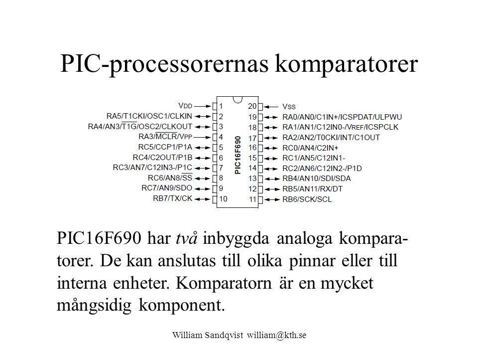 William Sandqvist william@kth.se PIC-processorernas komparatorer PIC16F690 har två inbyggda analoga kompara- torer. De kan anslutas till olika pinnar