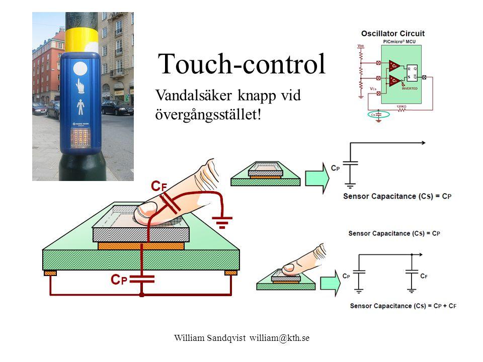 Touch-control William Sandqvist william@kth.se Vandalsäker knapp vid övergångsstället!