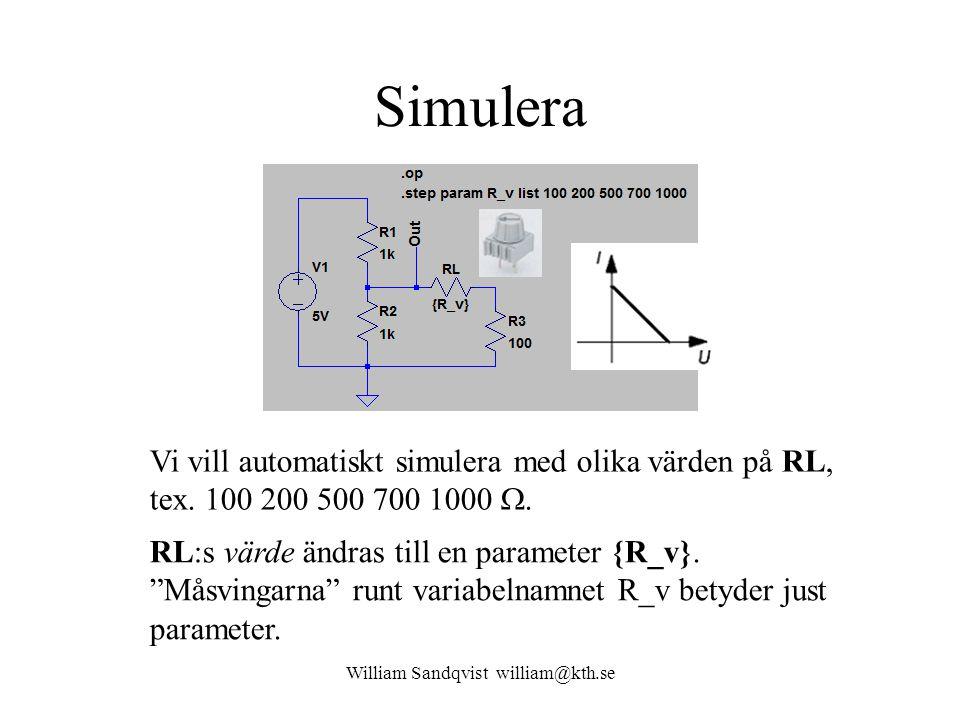 """Simulera RL:s värde ändras till en parameter {R_v}. """"Måsvingarna"""" runt variabelnamnet R_v betyder just parameter. Vi vill automatiskt simulera med oli"""
