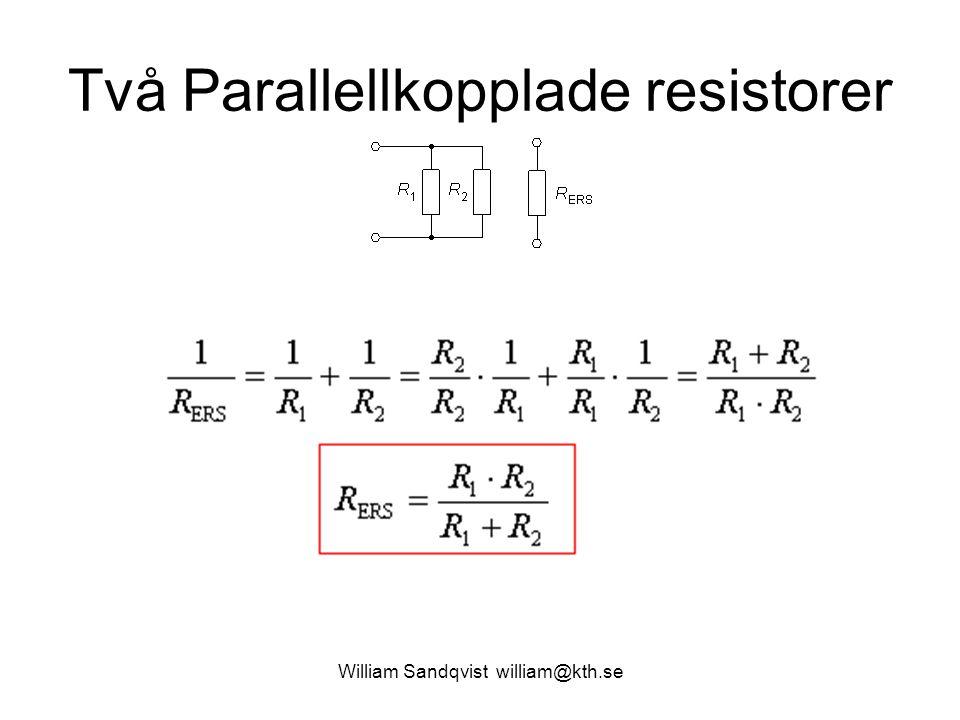 William Sandqvist william@kth.se Ersättningsresistans (1.2) R 1 = 1  R 2 = 21  R 3 = 42  R 4 = 30  R ERS = 30//(1+21//42)