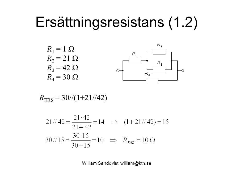 William Sandqvist william@kth.se Ersättningsresistans (1.10)