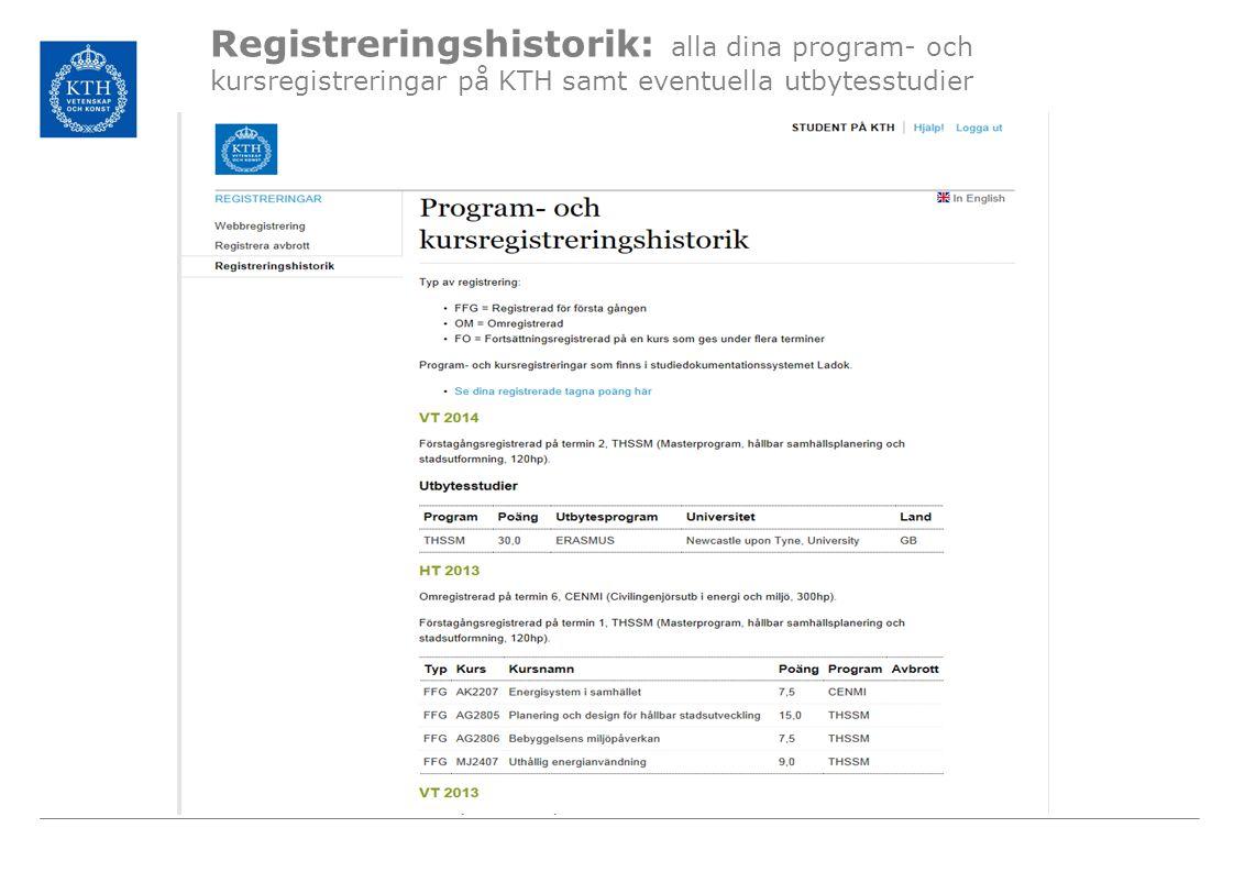 Registreringshistorik: alla dina program- och kursregistreringar på KTH samt beviljat studieuppehåll