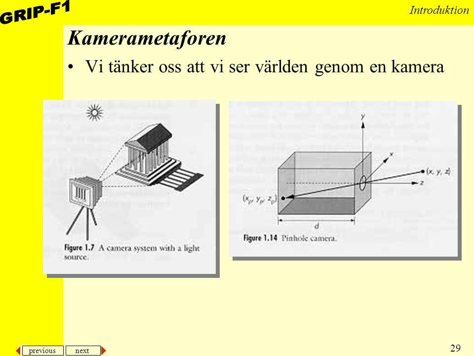 previous next 30 Introduktion Den syntetiska kameran Olika sätt att betrakta bilden