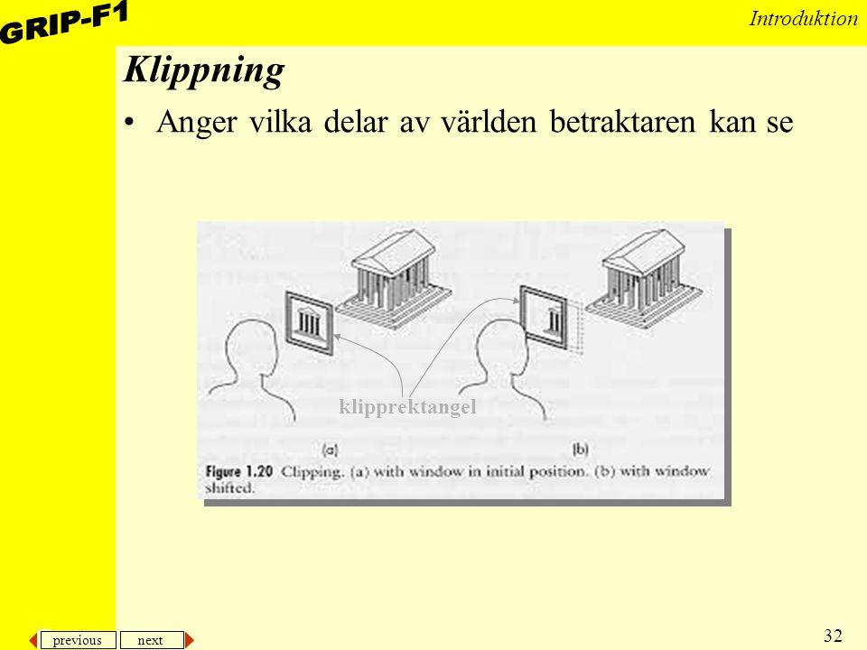 previous next 32 Introduktion Klippning Anger vilka delar av världen betraktaren kan se klipprektangel