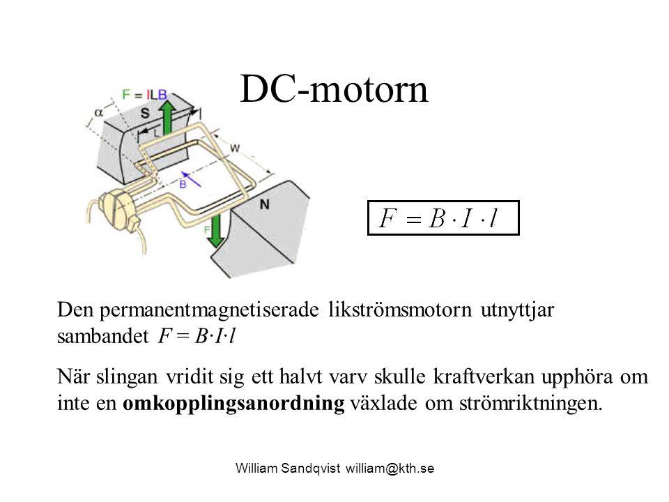William Sandqvist william@kth.se DC-motorn Den permanentmagnetiserade likströmsmotorn utnyttjar sambandet F = B·I·l När slingan vridit sig ett halvt v