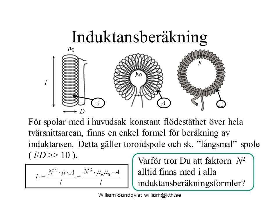 Induktansberäkning För spolar med i huvudsak konstant flödestäthet över hela tvärsnittsarean, finns en enkel formel för beräkning av induktansen. Dett