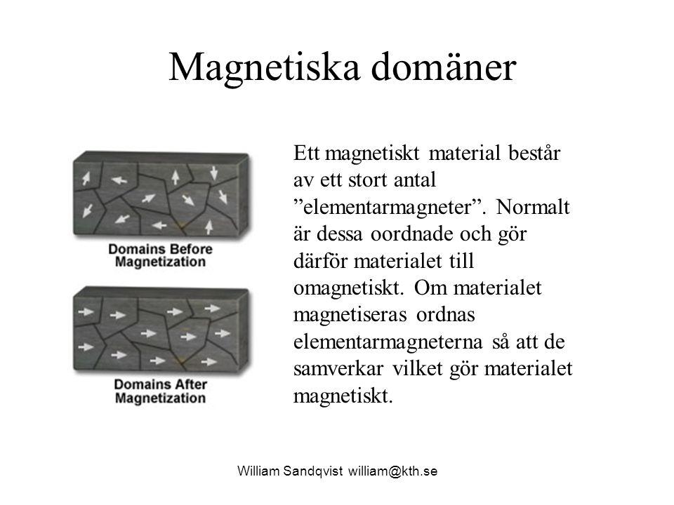 """William Sandqvist william@kth.se Magnetiska domäner Ett magnetiskt material består av ett stort antal """"elementarmagneter"""". Normalt är dessa oordnade o"""