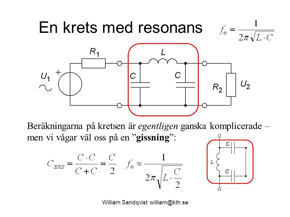 """En krets med resonans Beräkningarna på kretsen är egentligen ganska komplicerade – men vi vågar väl oss på en """"gissning"""": William Sandqvist william@kt"""