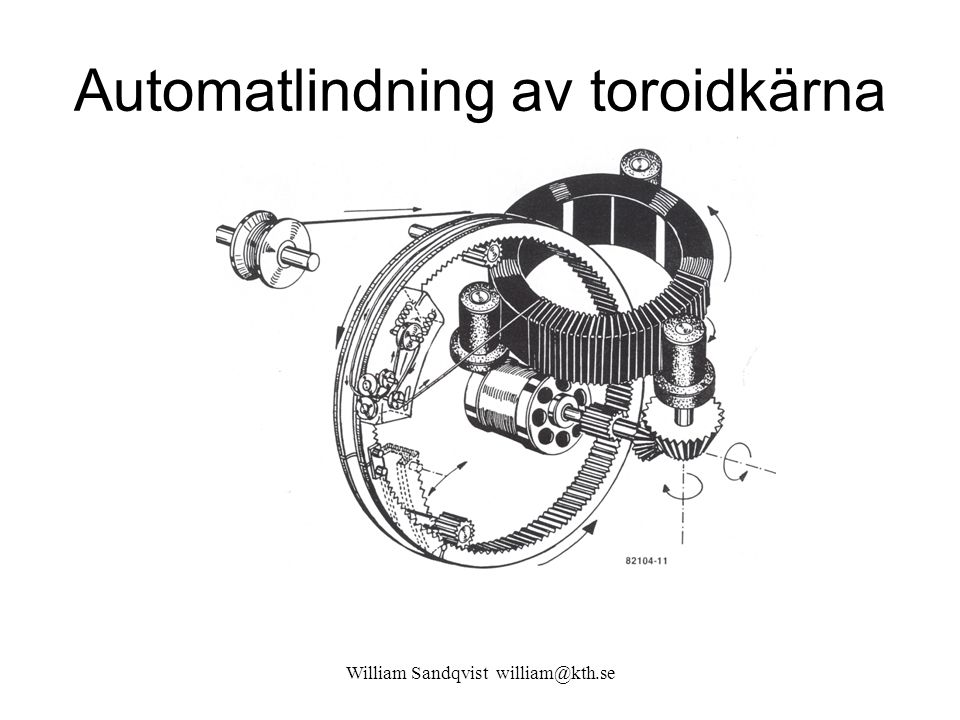 William Sandqvist william@kth.se Automatlindning av toroidkärna