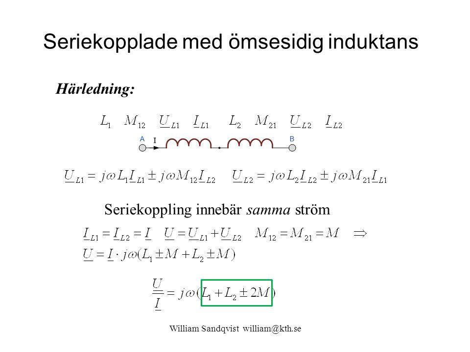 Seriekopplade med ömsesidig induktans William Sandqvist william@kth.se Seriekoppling innebär samma ström I 1 = I 2 =I M kan bidraga eller motverka till flödet, detta ger  tecken.