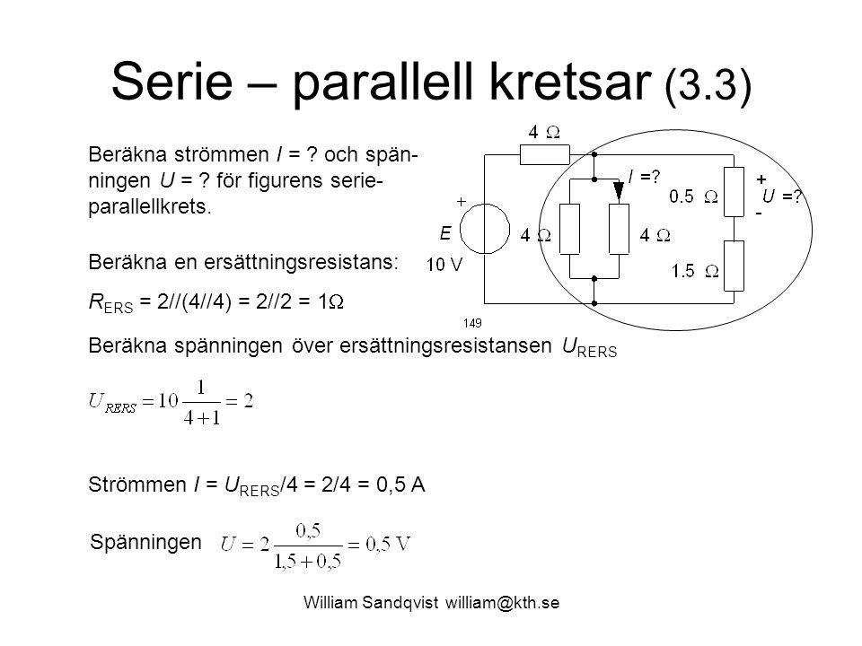Serie – parallell kretsar (3.3) Beräkna strömmen I = .