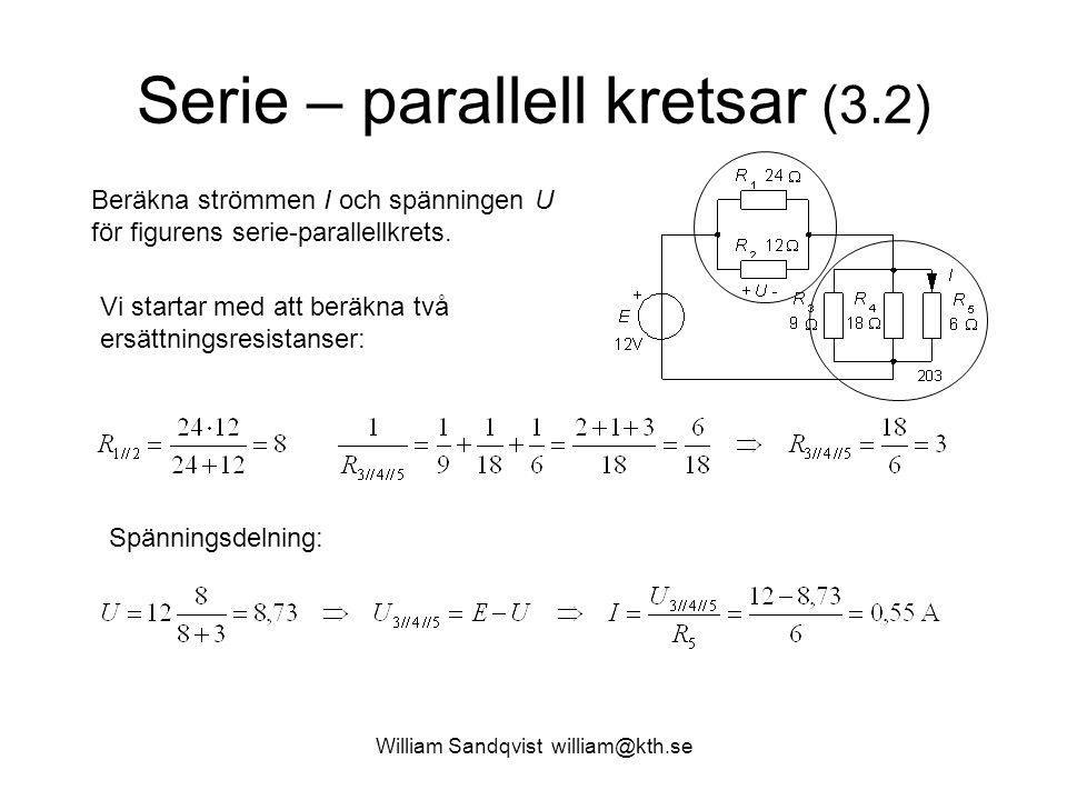 Serie – parallell kretsar (3.2) Beräkna strömmen I och spänningen U för figurens serie-parallellkrets.