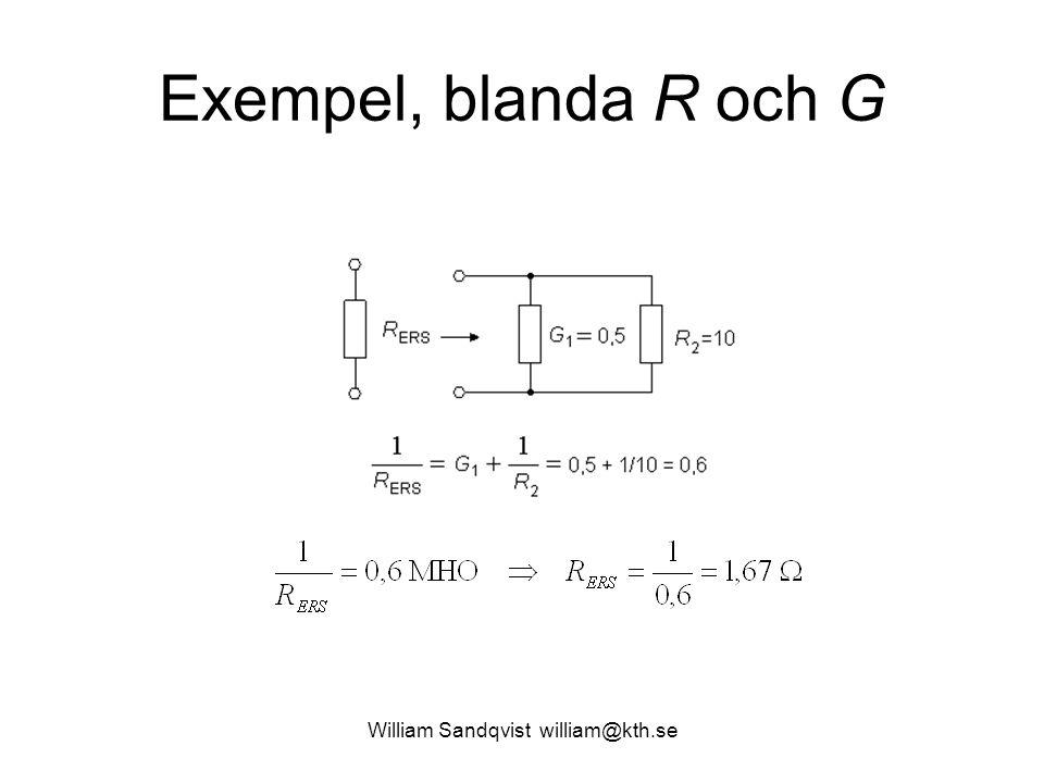 William Sandqvist william@kth.se Exempel, blanda R och G