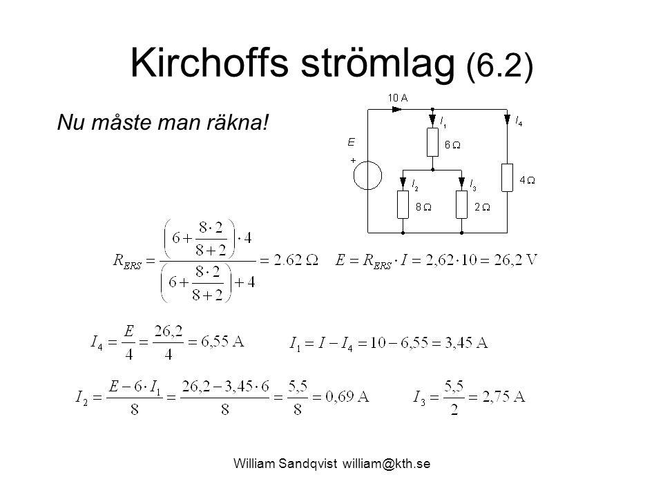 Kirchoffs strömlag (6.2) Nu måste man räkna!