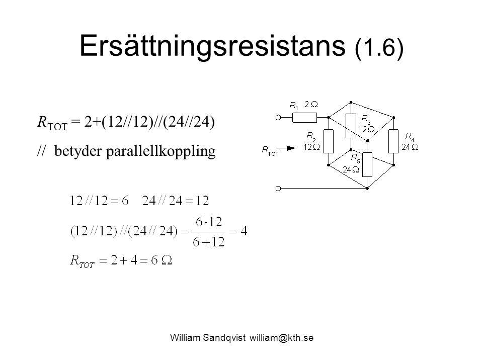 Ersättningsresistans (1.6) R TOT = 2+(12//12)//(24//24) // betyder parallellkoppling