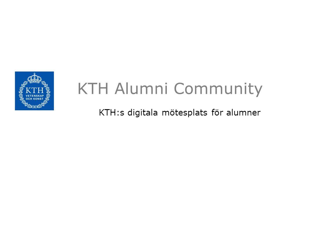 KTH Alumni Community KTH:s digitala mötesplats för alumner