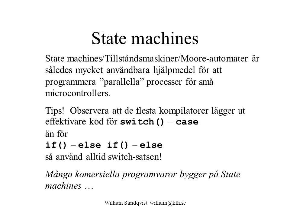 State machines State machines/Tillståndsmaskiner/Moore-automater är således mycket användbara hjälpmedel för att programmera parallella processer för små microcontrollers.