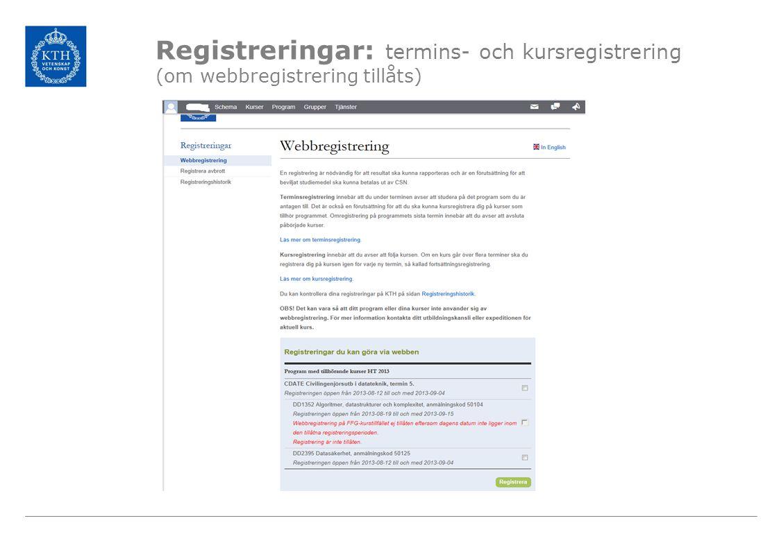 Registreringar: termins- och kursregistrering (om webbregistrering tillåts)