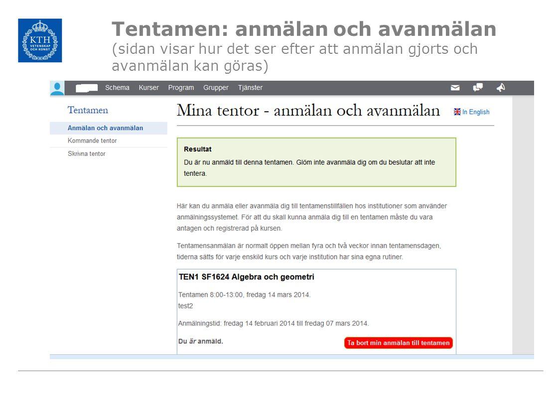 Tentamen: anmälan och avanmälan (sidan visar hur det ser efter att anmälan gjorts och avanmälan kan göras)
