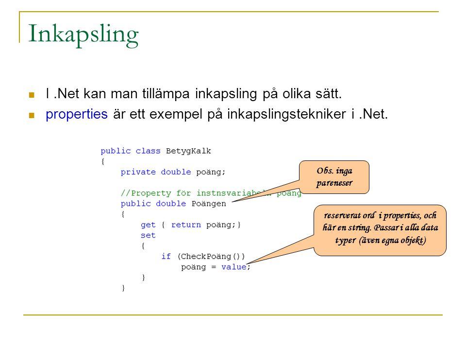 Inkapsling I.Net kan man tillämpa inkapsling på olika sätt.