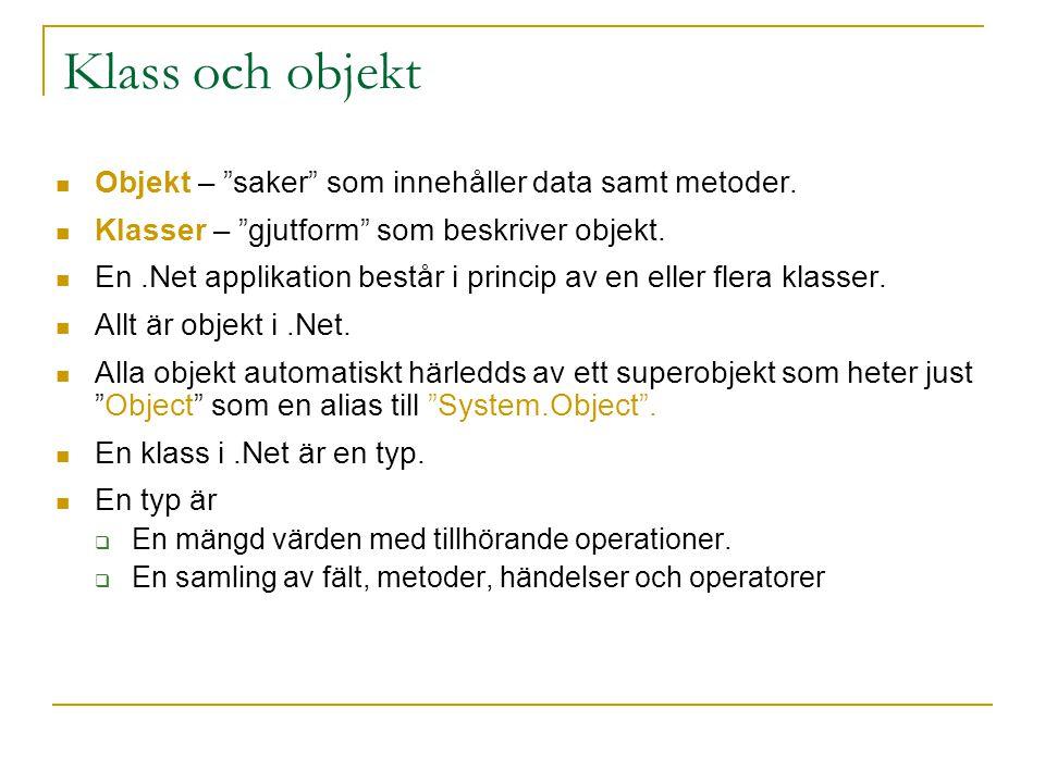 """Klass och objekt Objekt – """"saker"""" som innehåller data samt metoder. Klasser – """"gjutform"""" som beskriver objekt. En.Net applikation består i princip av"""