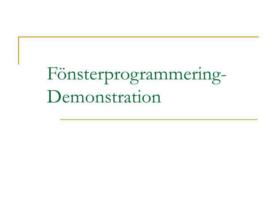 Fönsterprogrammering- Demonstration