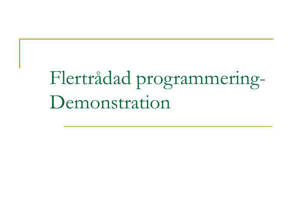 Flertrådad programmering- Demonstration