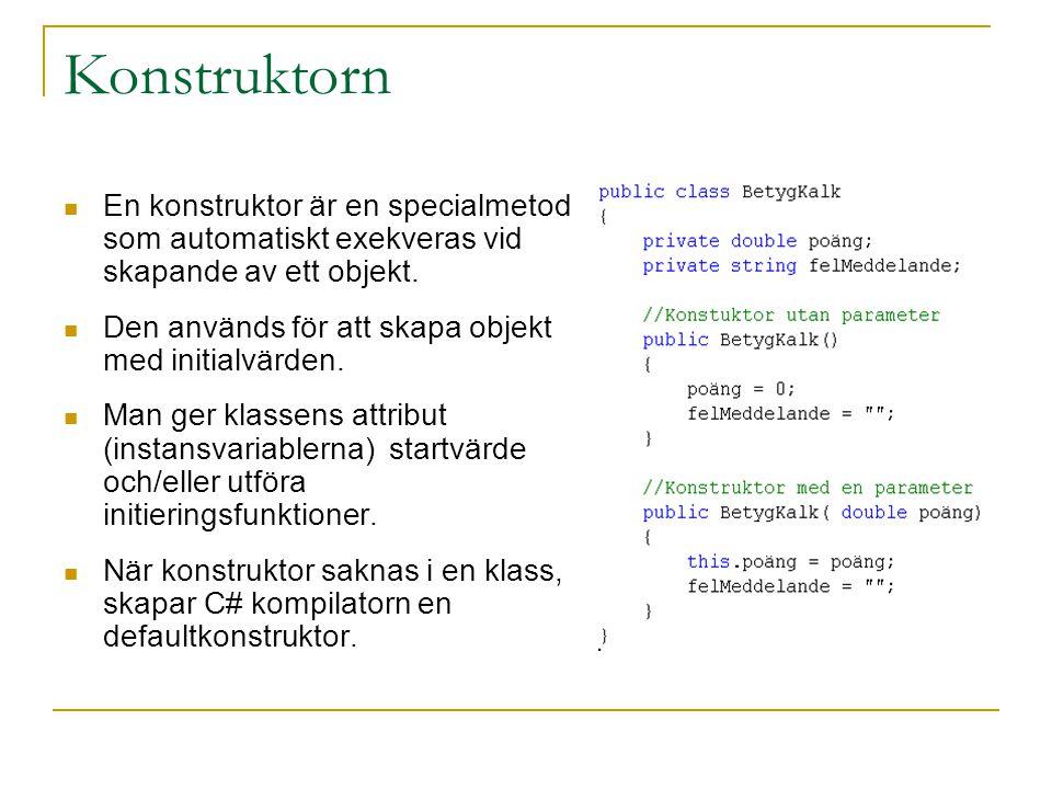 Konstruktorn En konstruktor är en specialmetod som automatiskt exekveras vid skapande av ett objekt. Den används för att skapa objekt med initialvärde