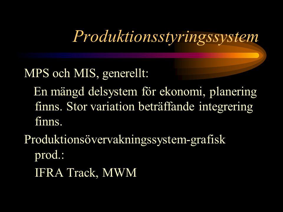 Produktionsstyringssystem MPS och MIS, generellt: En mängd delsystem för ekonomi, planering finns.