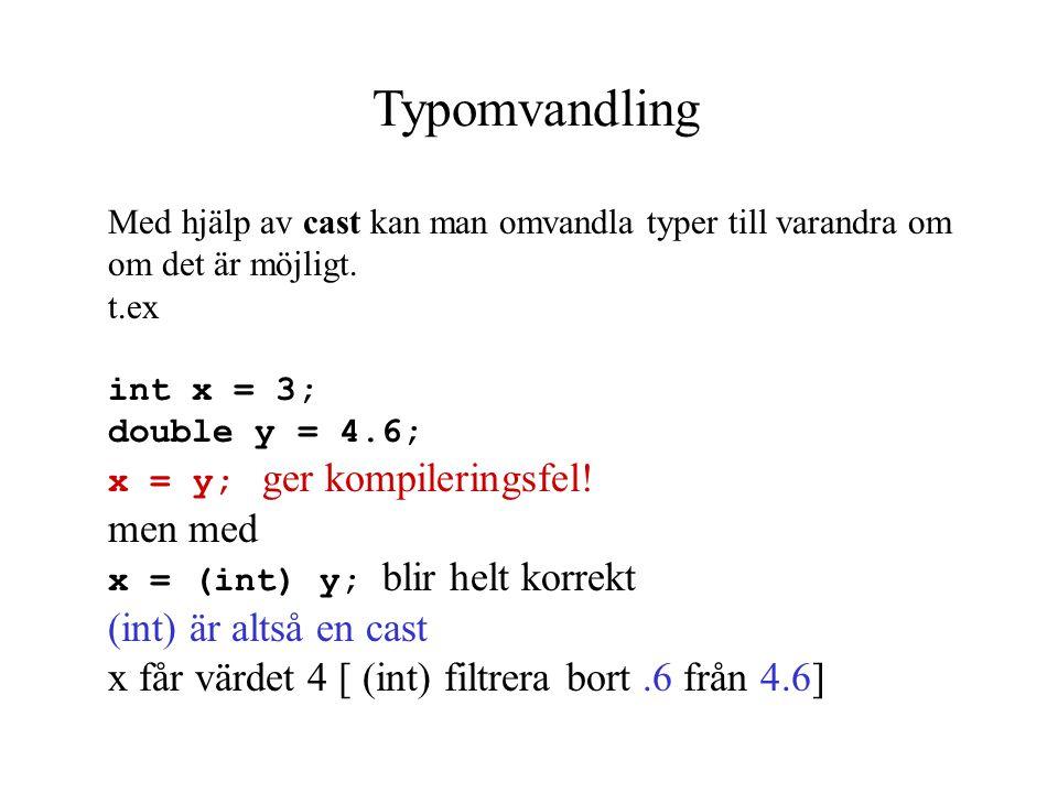 Uppgift 3 Följande deklarationer är givna. Ange resultatet för varje deluppgift. int w = 10; int y = 3; a. w%y 1 b. y %w 3 b. y %2 0