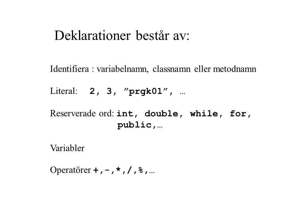 Ett program med inläsning Kod som har med inläsing att göra import java.io.*; public class ProgEtt{ public static void main(String [] args) throws IOException{ BufferedReader stdin = new Bufferedreader(new InputStreamReader(System.in)); System.out.print( vad heter du? ); String namn = stdin.readLine(); System.out.println(namn+ välkommen!!! ); }