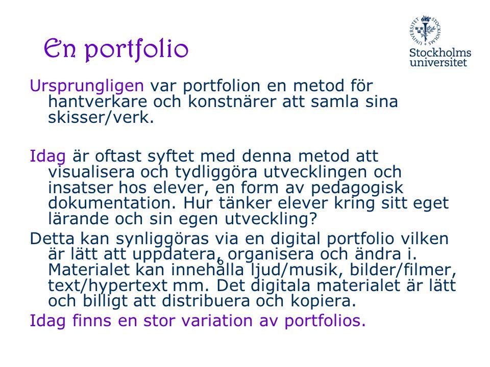 En portfolio Ursprungligen var portfolion en metod för hantverkare och konstnärer att samla sina skisser/verk. Idag är oftast syftet med denna metod a