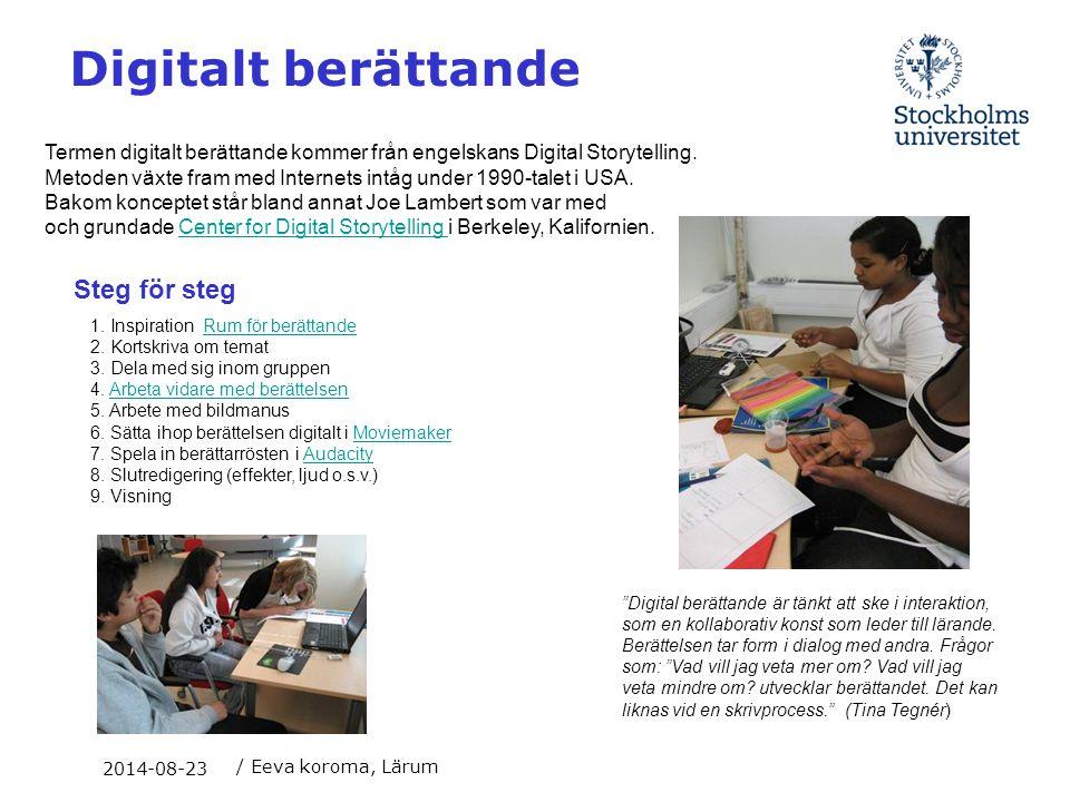 Digitalt berättande Termen digitalt berättande kommer från engelskans Digital Storytelling. Metoden växte fram med Internets intåg under 1990-talet i