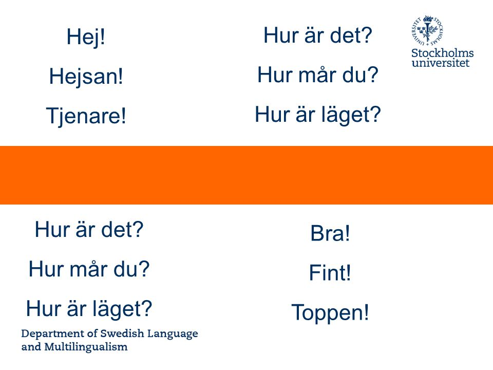 Department of Swedish Language and Multilingualism Siffror ett två tre fyra fem sex sju åtta nio tio elva tolv