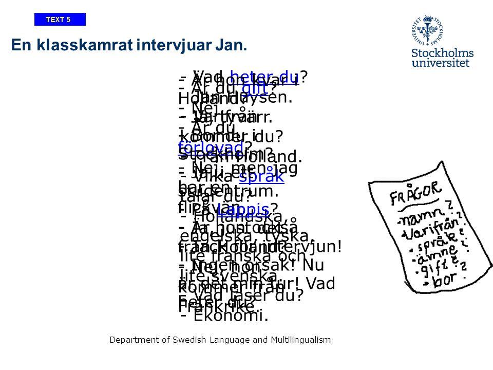 Department of Swedish Language and Multilingualism Två flickor diskuterar Jan - Vem är det.