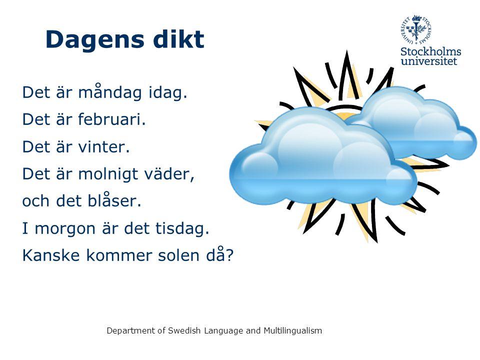 Department of Swedish Language and Multilingualism Två personer talar om Jan - Vad heter han.