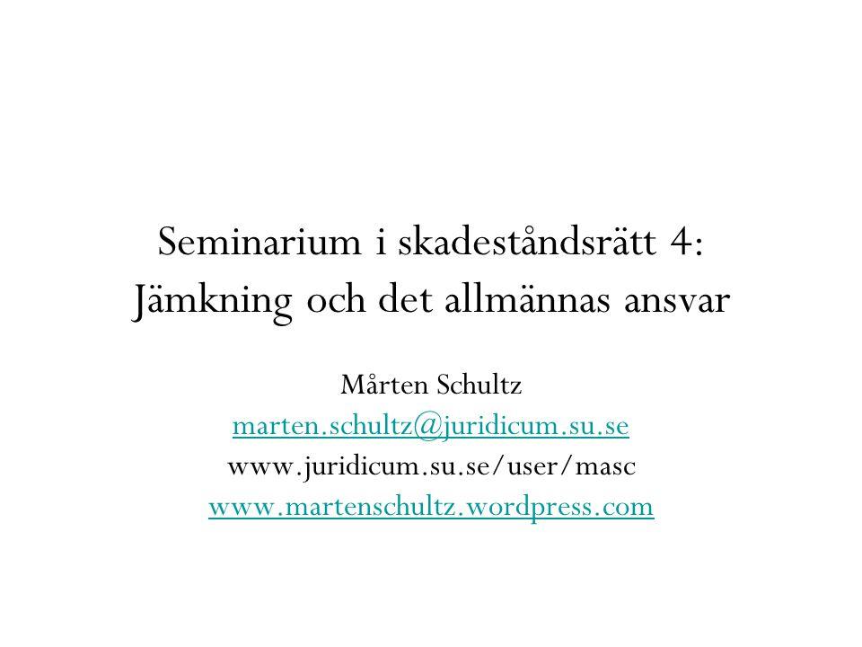 Seminarium i skadeståndsrätt 4: Jämkning och det allmännas ansvar Mårten Schultz marten.schultz@juridicum.su.se www.juridicum.su.se/user/masc www.mart