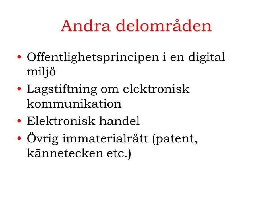 Andra delområden Offentlighetsprincipen i en digital miljö Lagstiftning om elektronisk kommunikation Elektronisk handel Övrig immaterialrätt (patent, kännetecken etc.)