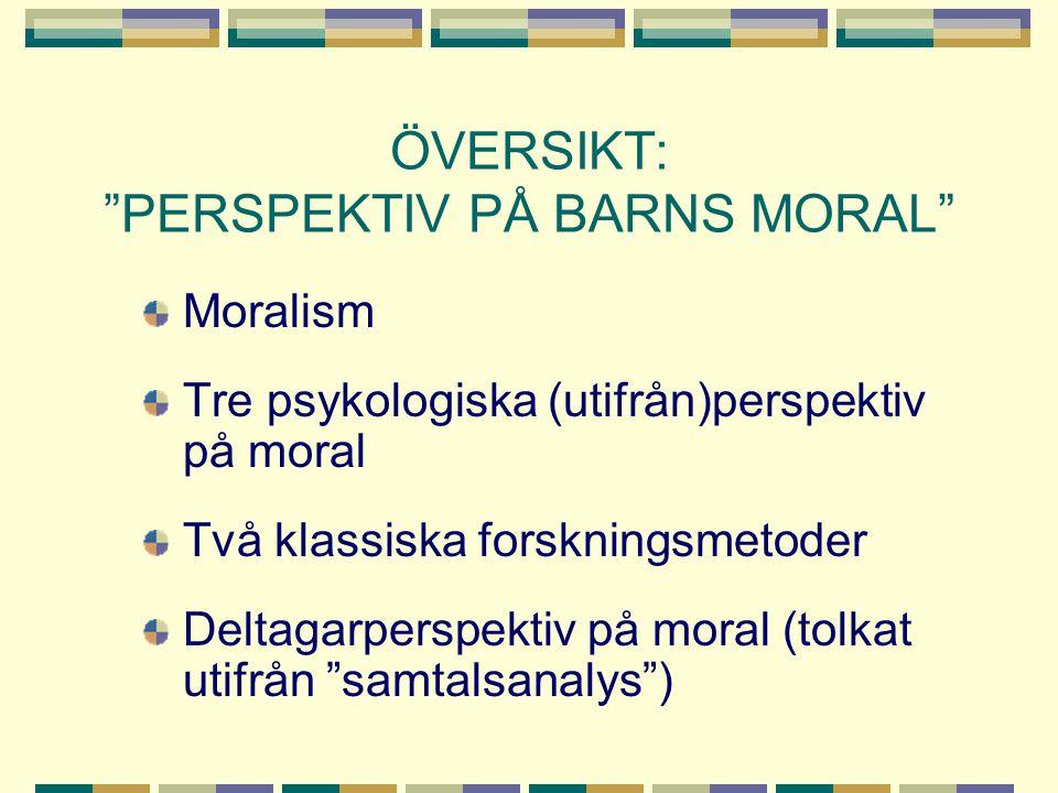 A) FRÅN ESSENTIALISM TILL DELTAGARORIENTERING TRADITIONELL SYN:  Essentialiserar moralen genom att begränsa vad som ska inkluderas i den moraliska domänen (t.ex.