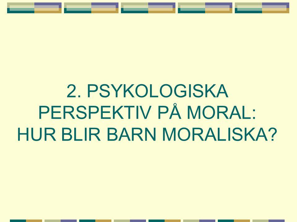 KOHLBERGS RESULTAT (Jfr.Piaget) A) Prekonventionell nivå: Egocentrisk moral/rätt för mig.