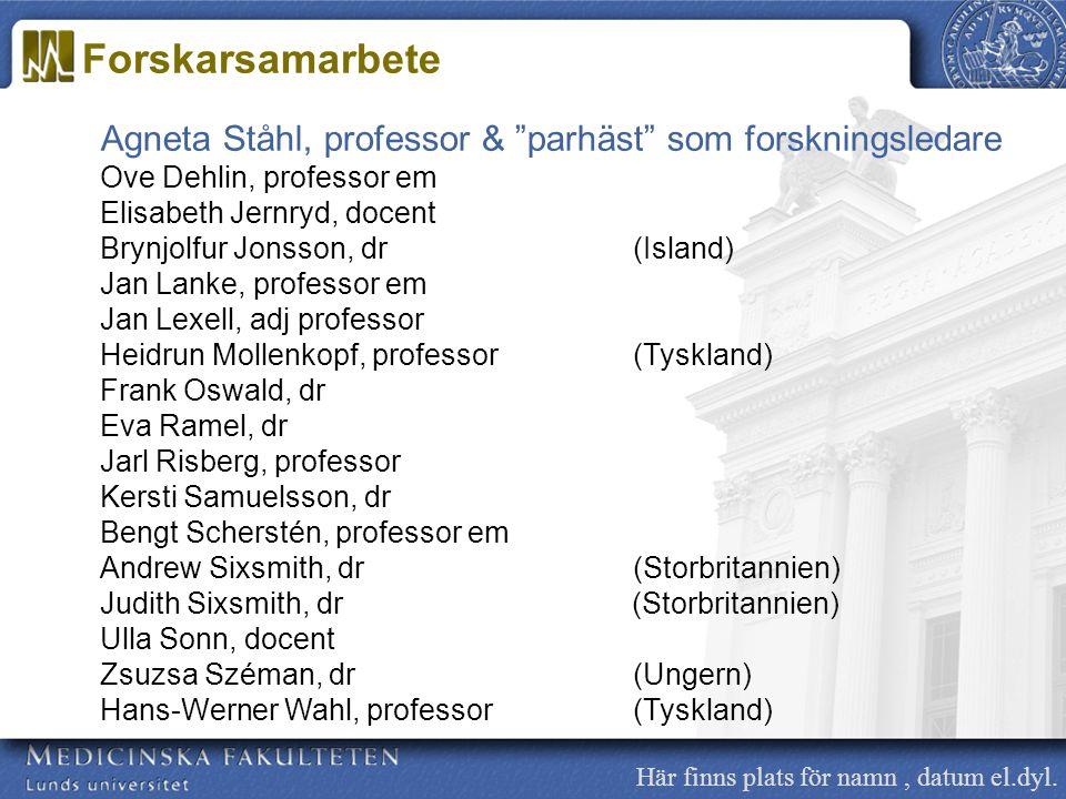 """Här finns plats för namn, datum el.dyl. Agneta Ståhl, professor & """"parhäst"""" som forskningsledare Ove Dehlin, professor em Elisabeth Jernryd, docent Br"""